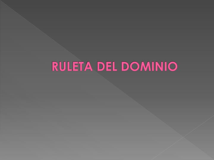RULETA DEL DOMINIO