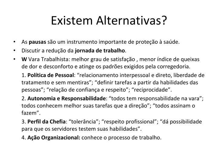 Existem Alternativas?
