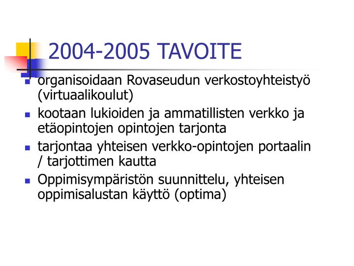 2004-2005 TAVOITE