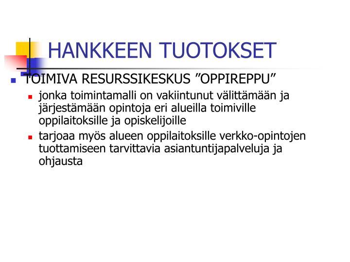 HANKKEEN TUOTOKSET