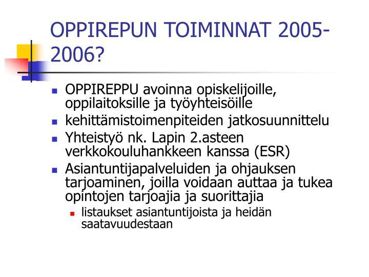 OPPIREPUN TOIMINNAT 2005-2006?