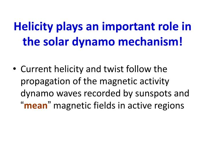 Helicity plays an important role in the solar dynamo mechanism!
