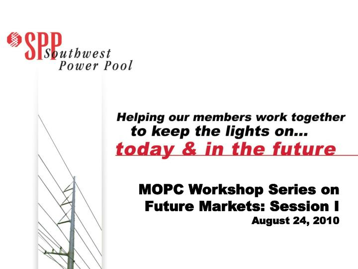 MOPC Workshop Series on Future Markets: Session I