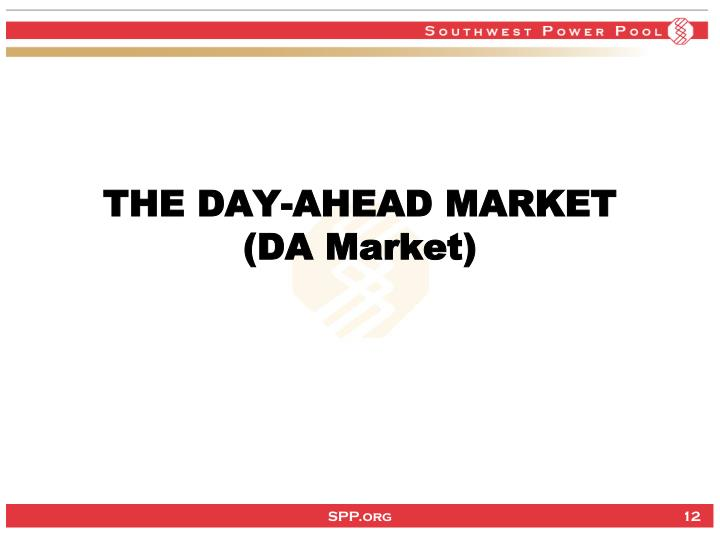 THE DAY-AHEAD MARKET