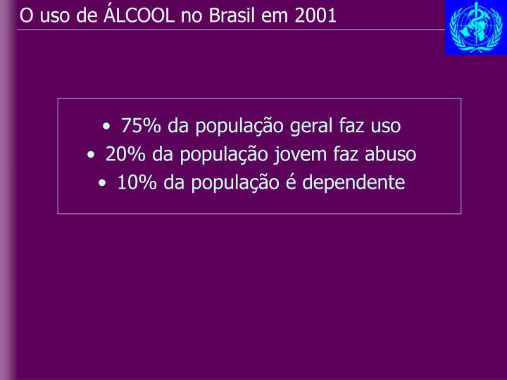 O uso de ÁLCOOL no Brasil em 2001
