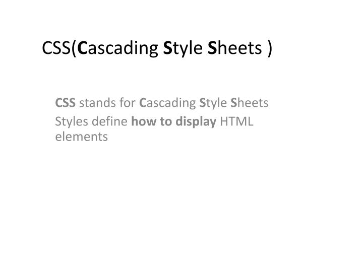 Css c ascading s tyle s heets