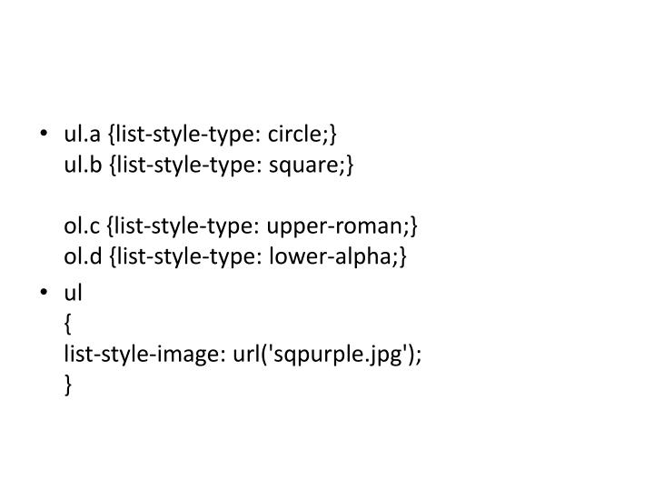 ul.a {list-style-type: circle;}