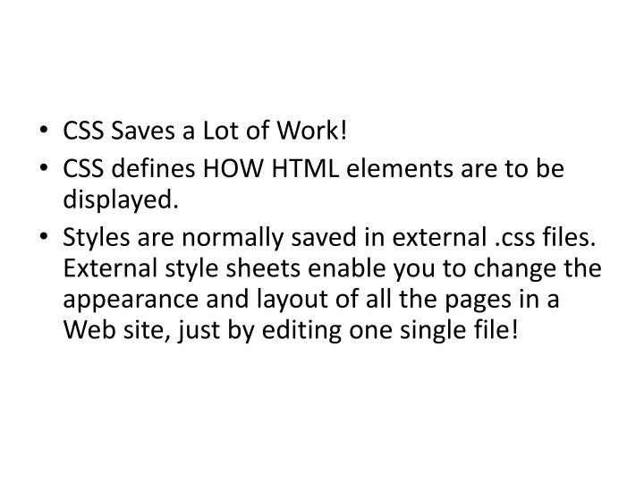 CSS Saves a Lot of Work!