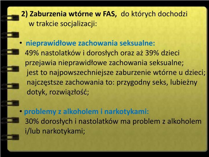 2) Zaburzenia wtrne w FAS,