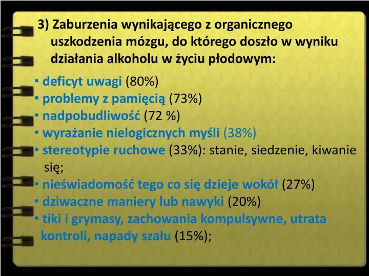 3) Zaburzenia wynikajcego z organicznego