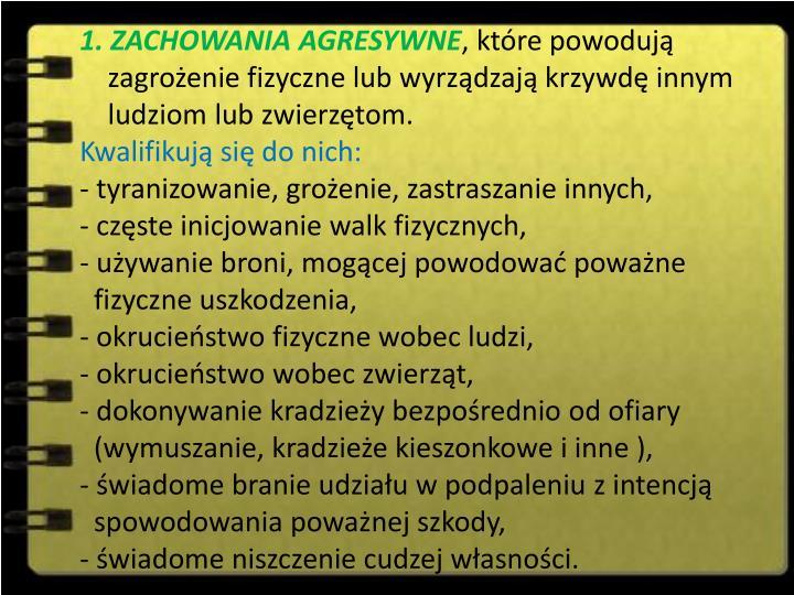 1. ZACHOWANIA AGRESYWNE