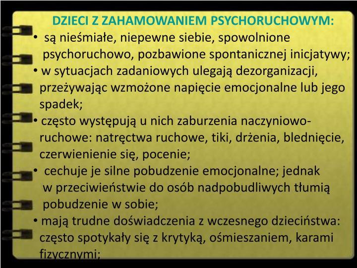 DZIECI Z ZAHAMOWANIEM PSYCHORUCHOWYM: