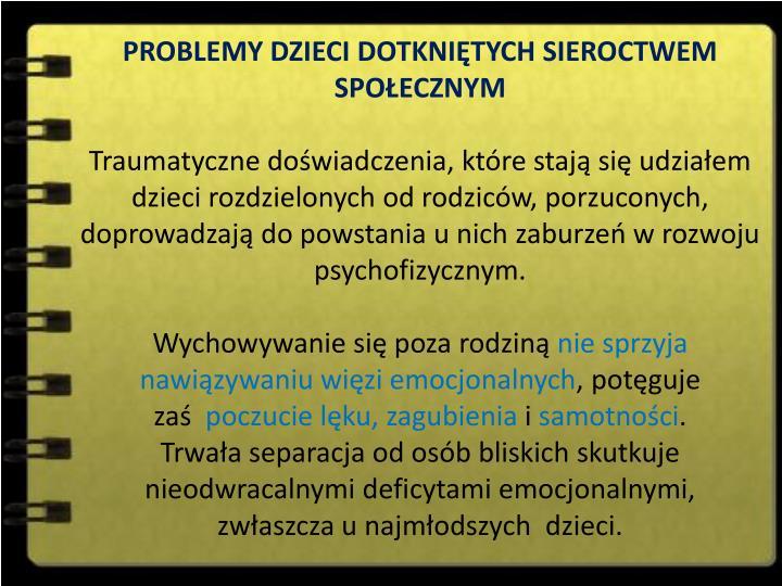 PROBLEMY DZIECI DOTKNITYCH SIEROCTWEM SPOECZNYM