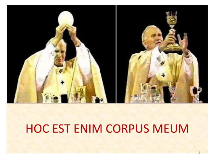 HOC EST ENIM CORPUS MEUM