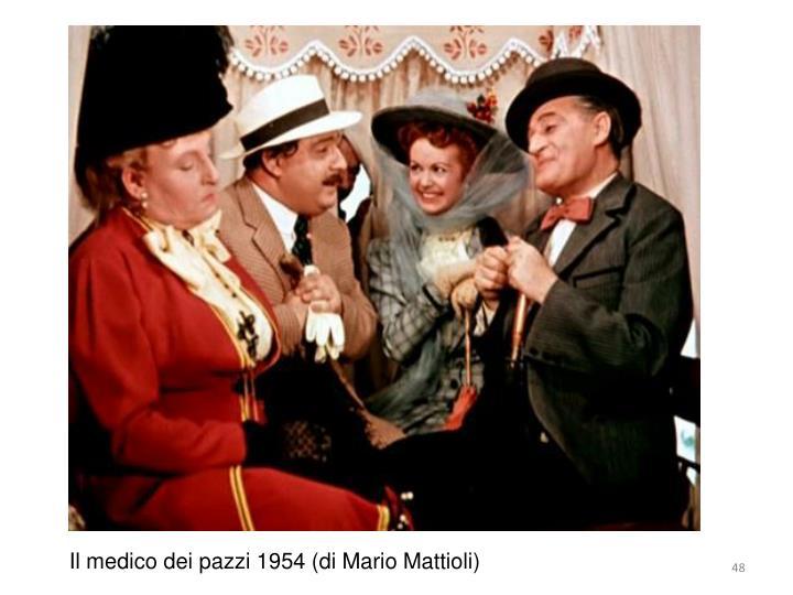 Il medico dei pazzi 1954 (di Mario Mattioli)