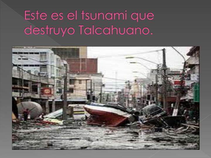 Este es el tsunami que