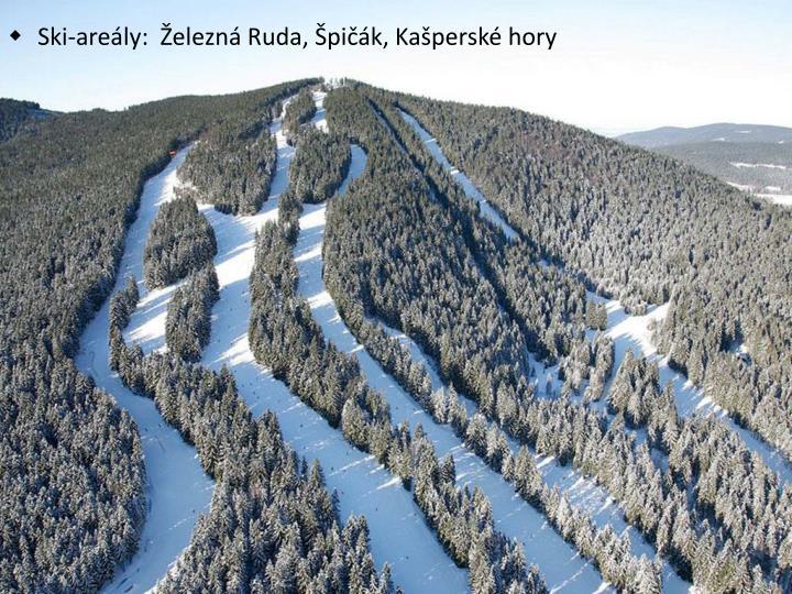 Ski-areály:  Železná Ruda, Špičák, Kašperské hory