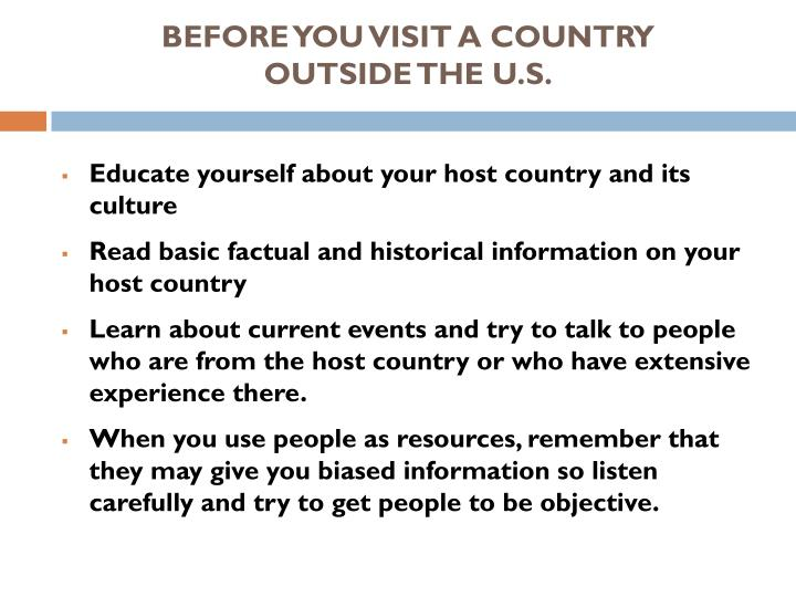 BEFORE YOU VISIT A COUNTRY