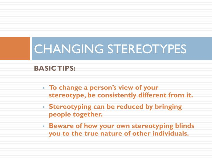 CHANGING STEREOTYPES