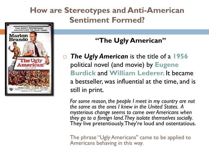 How are Stereotypes and Anti-American Sentiment Formed?