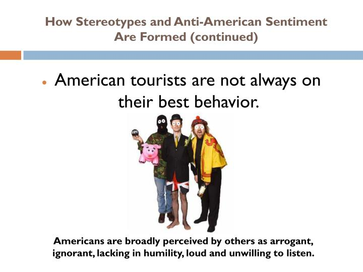 How Stereotypes and Anti-American Sentiment