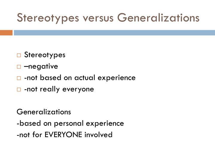 Stereotypes versus Generalizations