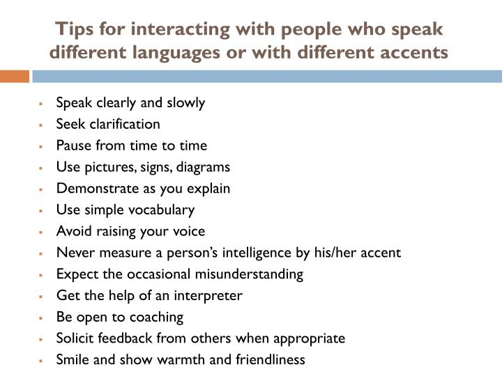Tips for interacting with people who speak different languages or with different accents