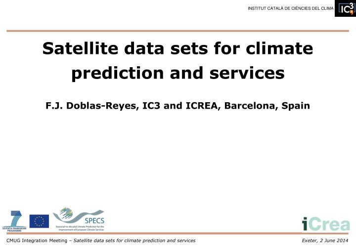 Satellite data sets for climate prediction and services