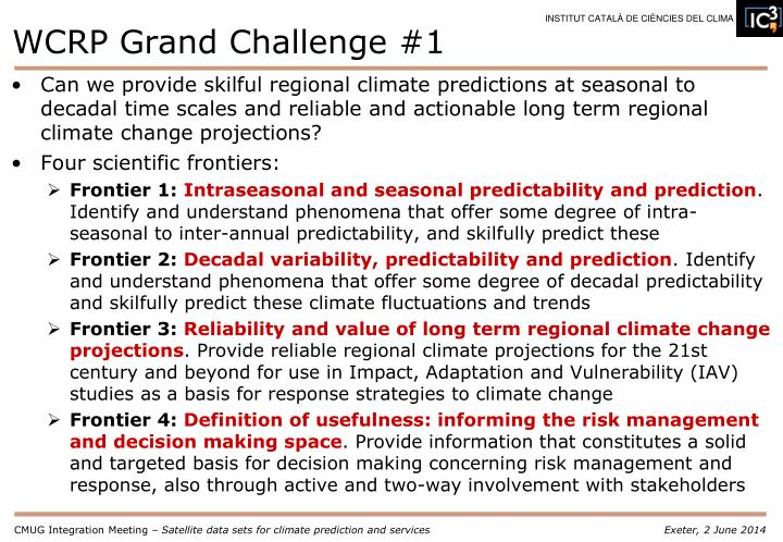 Can we provide skilful regional climate predictions at seasonal to decadal time scales and reliable and actionable long term regional climate change projections?