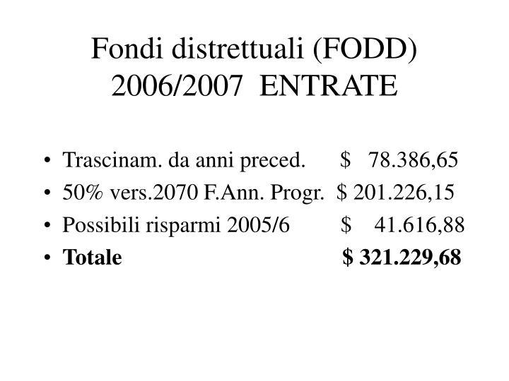 Fondi distrettuali (FODD) 2006/2007  ENTRATE