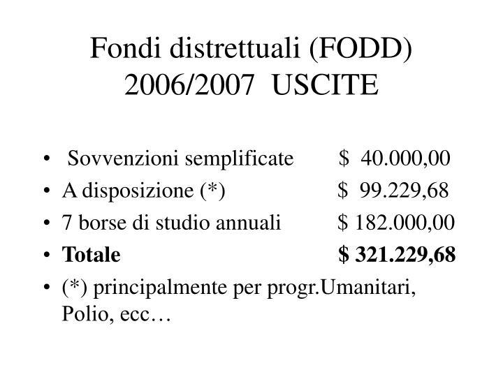 Fondi distrettuali (FODD) 2006/2007  USCITE