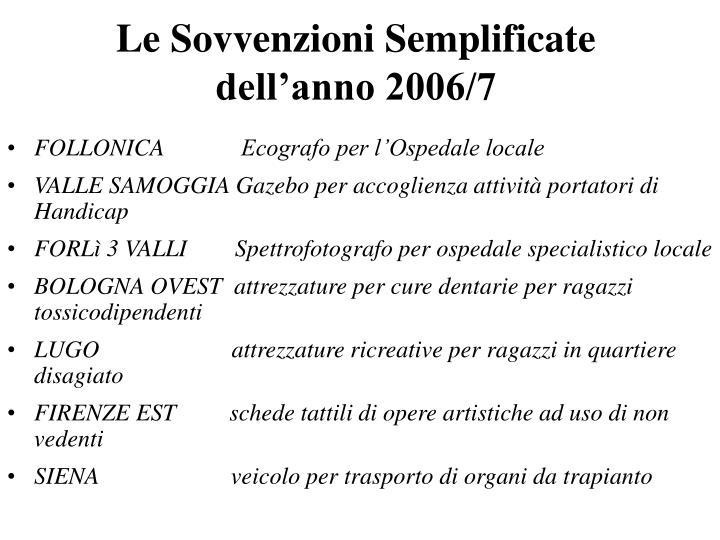 Le Sovvenzioni Semplificate dell'anno 2006/7