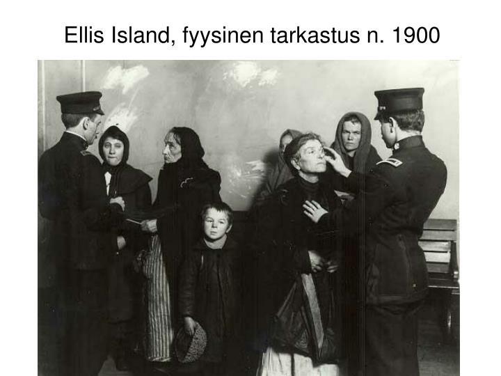 Ellis Island, fyysinen tarkastus n. 1900