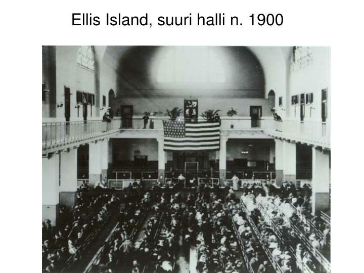 Ellis Island, suuri halli n. 1900