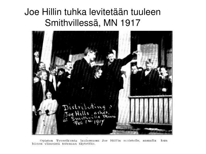 Joe Hillin tuhka levitetään tuuleen Smithvillessä, MN 1917
