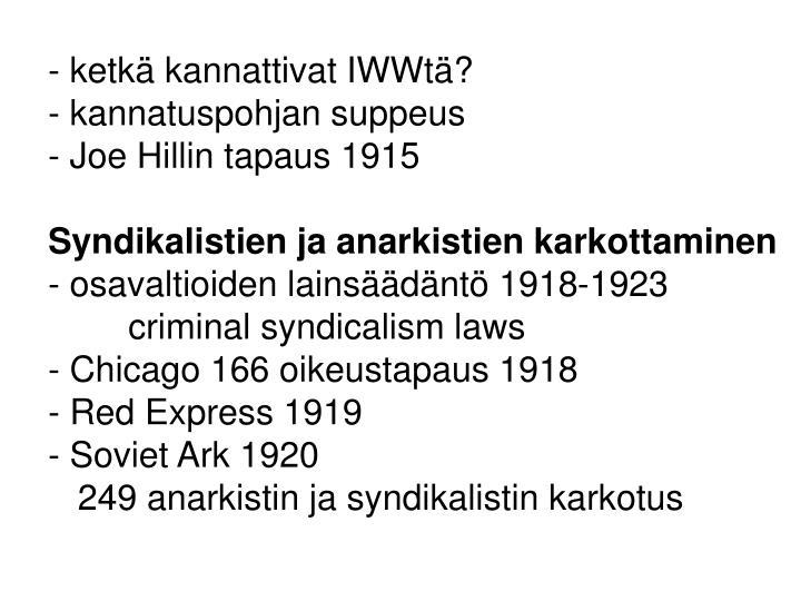 - ketkä kannattivat IWWtä?