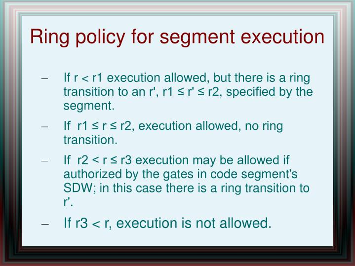 Ring policy for segment execution