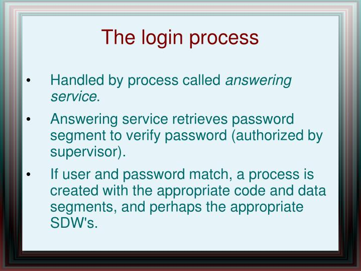 The login process