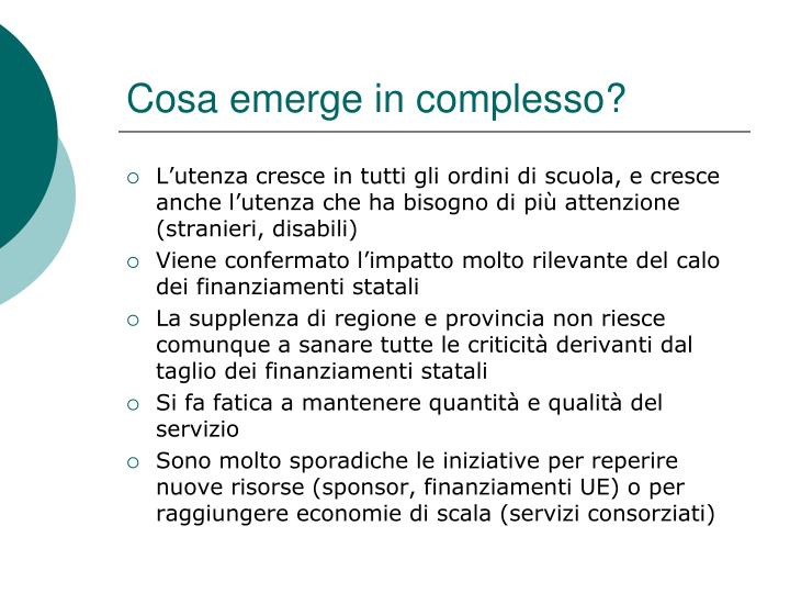 Cosa emerge in complesso?