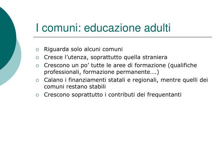 I comuni: educazione adulti