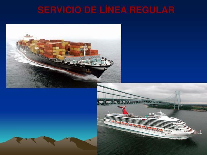 SERVICIO DE LÍNEA REGULAR