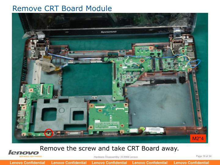 Remove CRT Board Module