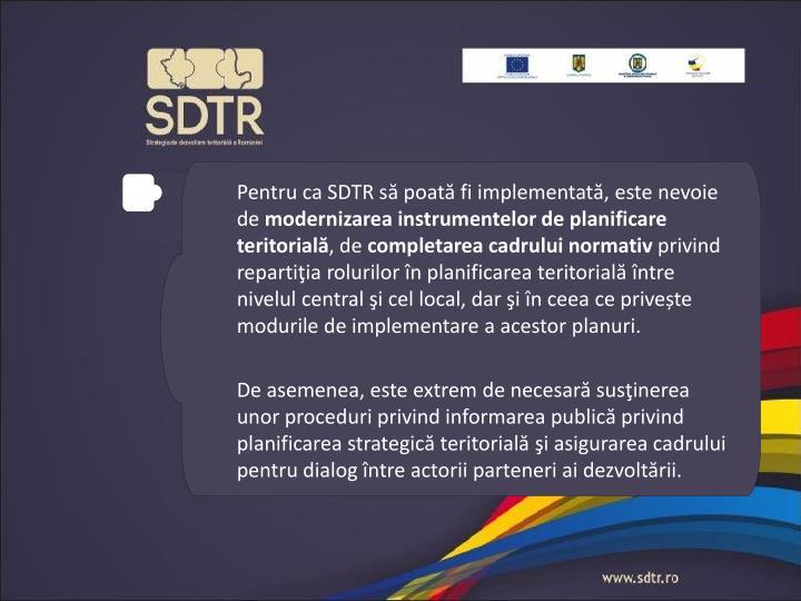 Pentru ca SDTR să poată fi implementată, este nevoie de