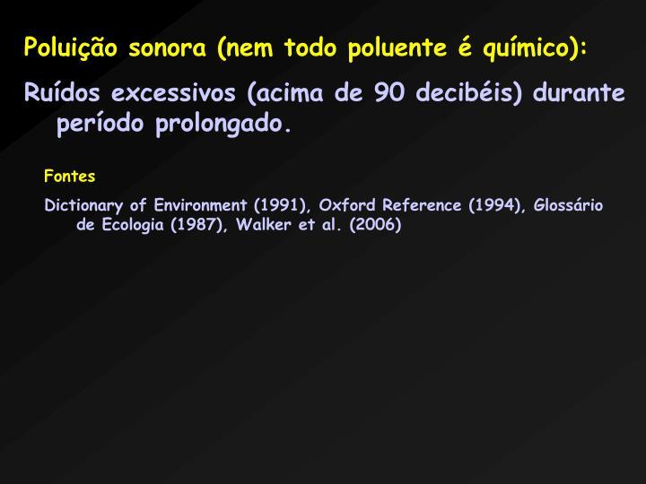 Poluio sonora (nem todo poluente  qumico):