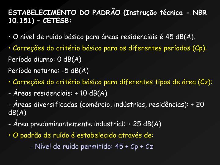 ESTABELECIMENTO DO PADRO (Instruo tcnica - NBR 10.151)  CETESB: