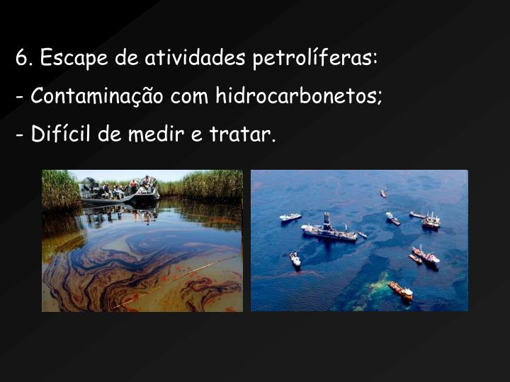 6. Escape de atividades petrolferas: