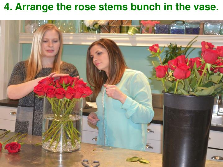 4. Arrange the rose stems bunch in the vase.