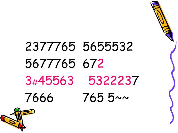 2377765  5655532