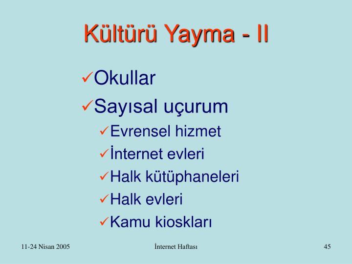 Kültürü Yayma - II