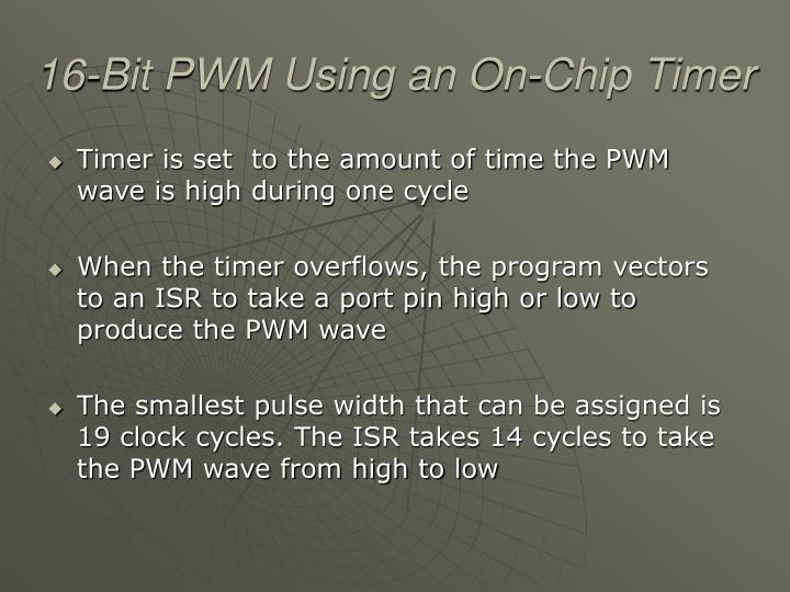 16-Bit PWM Using an On-Chip Timer